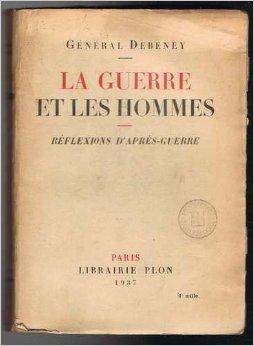 La Guerre et les Hommes - 1 janvier 1937 - Général Debeney