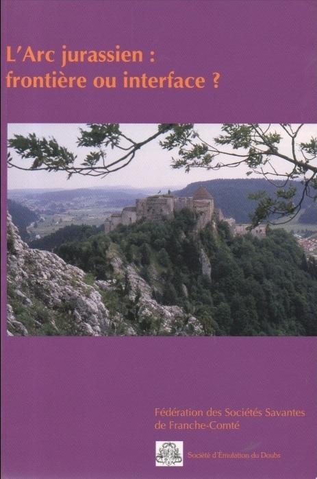 L'Arc jurassien - frontière ou interface