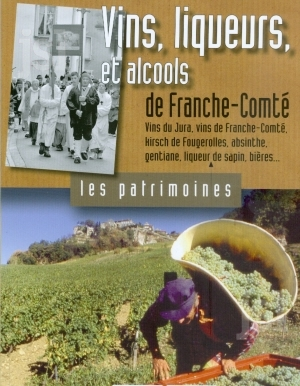 Vins liqueurs et alcools de Franche-Comté