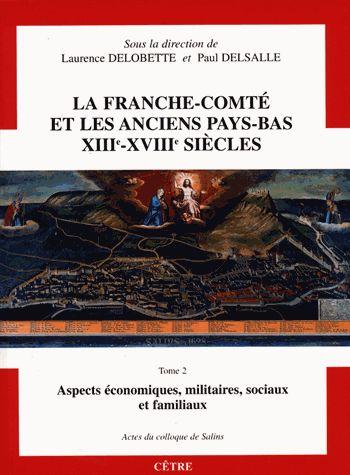 La Franche-Comté et les Anciens Pays-Bas XIIIe-XVIIIe siècles