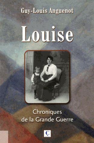 Louise Chroniques de la Grande Guerre
