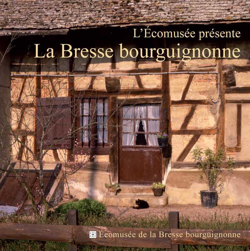L'Écomusée présente La Bresse bourguignonne