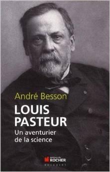 Louis Pasteur un aventurier de la science