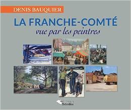 Le Jura Français N°305 Revue des Livres 4 La Franche-Comté vue par les peintres