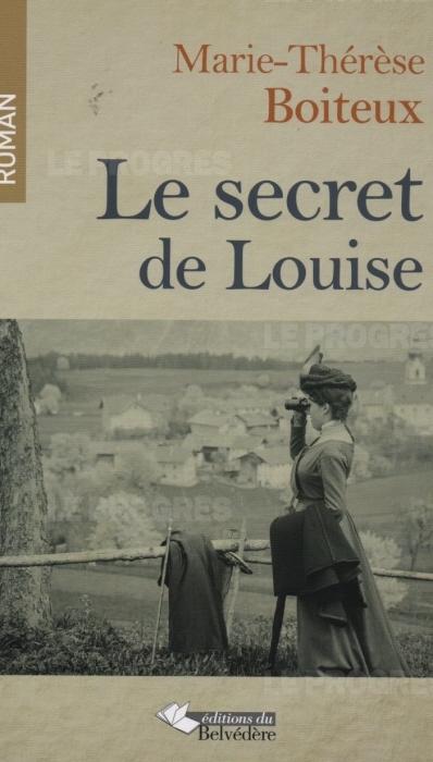 Le Jura Français N°307 Revue des Livres 4 Le secret de Louise - Par Marie-Therese Boiteux