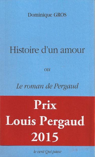 Le Jura Français N°309 Revue des Livres 4 Livre Histoire d'un amour - Le roman de Pergaud - Dominique GROS
