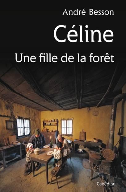 Conference Andre Besson - Celine, Une fille de la foret - Editions Cabedita
