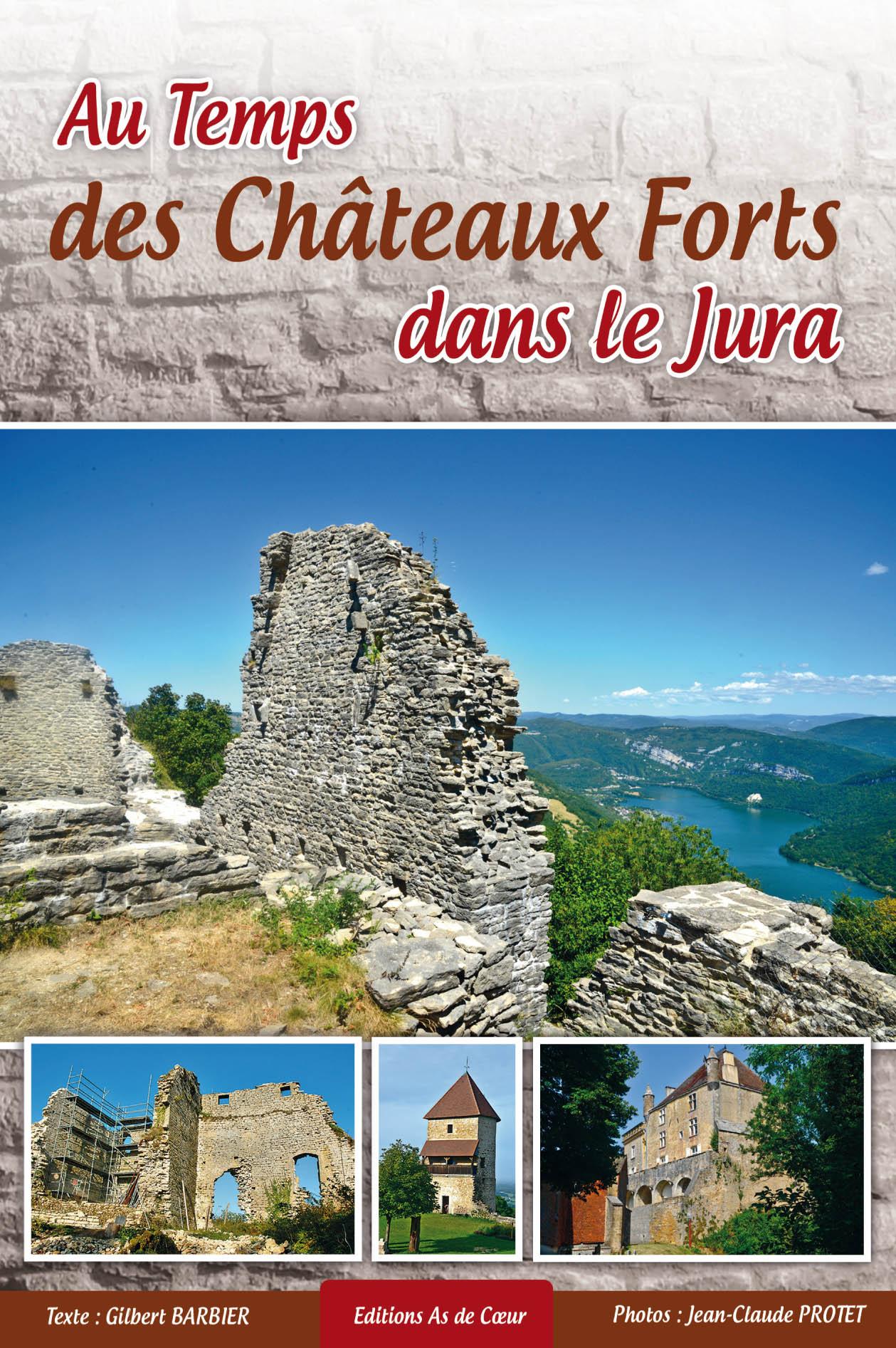 Le Jura Francais N°311 Revue des Livres 1 Au temps des Chateaux forts dans le Jura - Gilbert Barbier J-C Protet