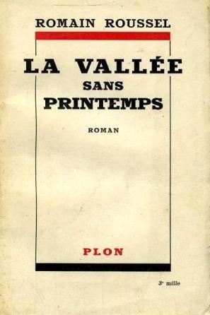 Le Jura Francais N°311 Revue des Livres 3 La vallee sans printemps de Romain Roussel (Plon 1937)