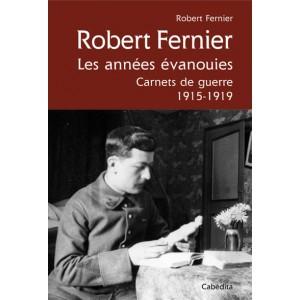 Robert Fernier - Les Années évanouies